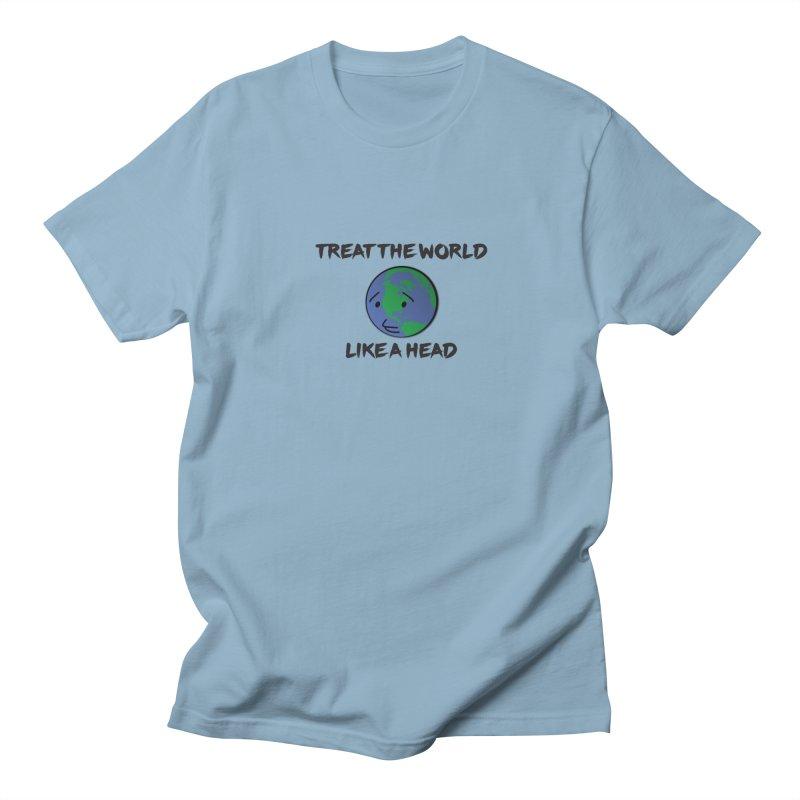 Treat The World Like A Head Men's T-shirt by Fly Nebula Store