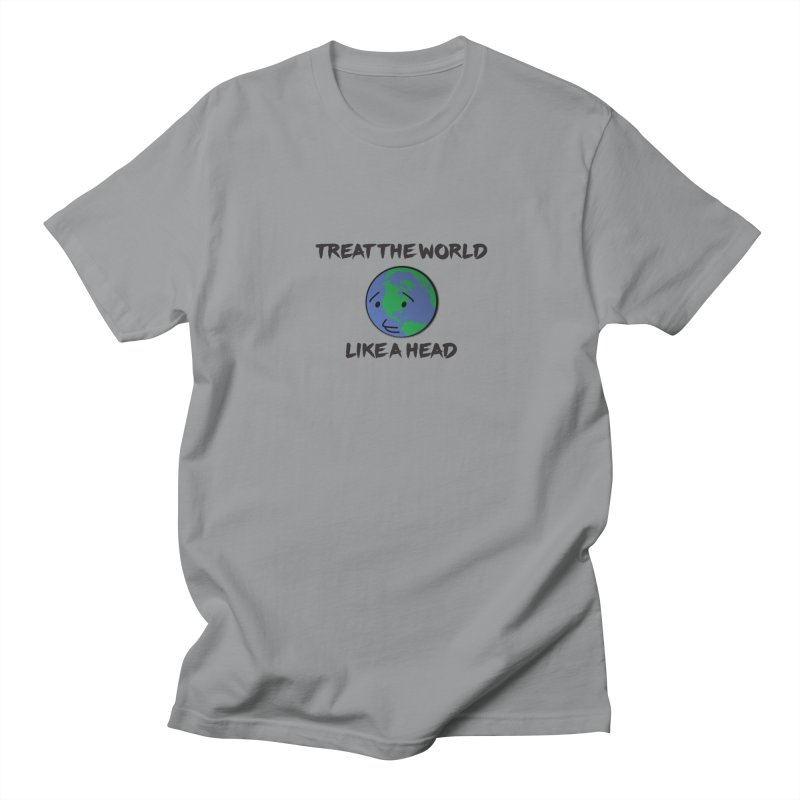 Treat The World Like A Head Men's T-shirt by Fly Nebula Store