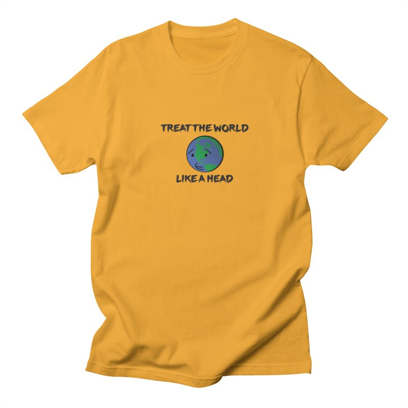 Treat The World Like A Head Women's Unisex T-Shirt by Fly Nebula Store