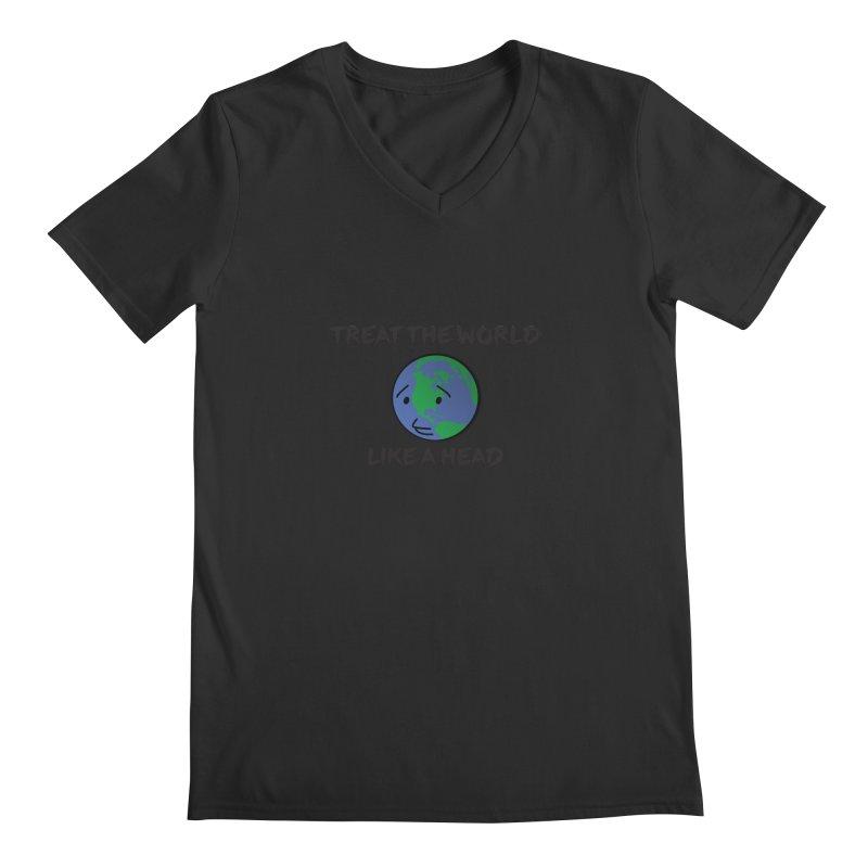 Treat The World Like A Head Men's V-Neck by Fly Nebula Store