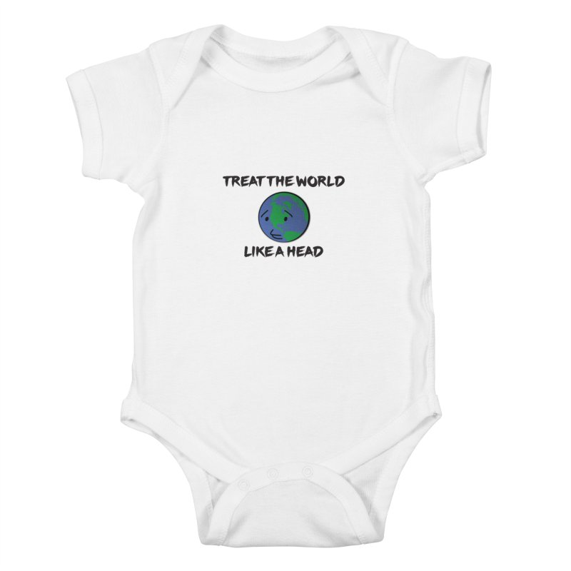 Treat The World Like A Head Kids Baby Bodysuit by Fly Nebula Store