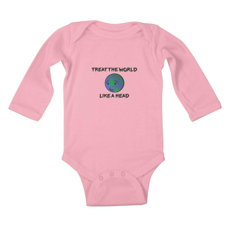 Treat The World Like A Head Kids Baby Longsleeve Bodysuit by Fly Nebula Store