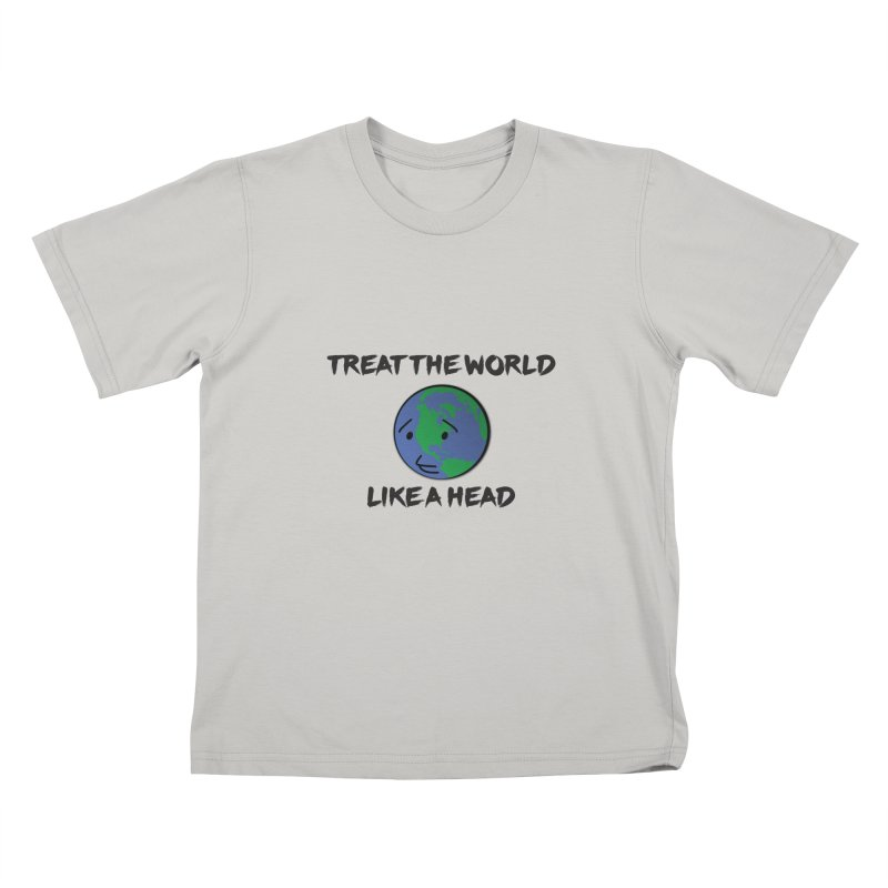 Treat The World Like A Head Kids T-shirt by Fly Nebula Store