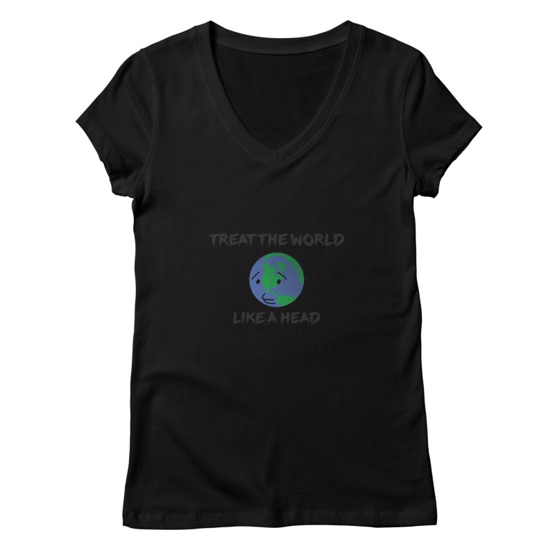 Treat The World Like A Head Women's V-Neck by Fly Nebula Store