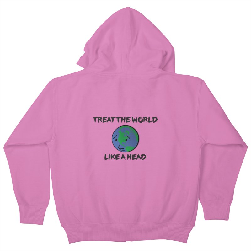 Treat The World Like A Head Kids Zip-Up Hoody by Fly Nebula Store