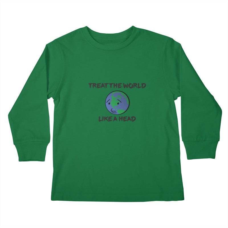 Treat The World Like A Head Kids Longsleeve T-Shirt by Fly Nebula Store