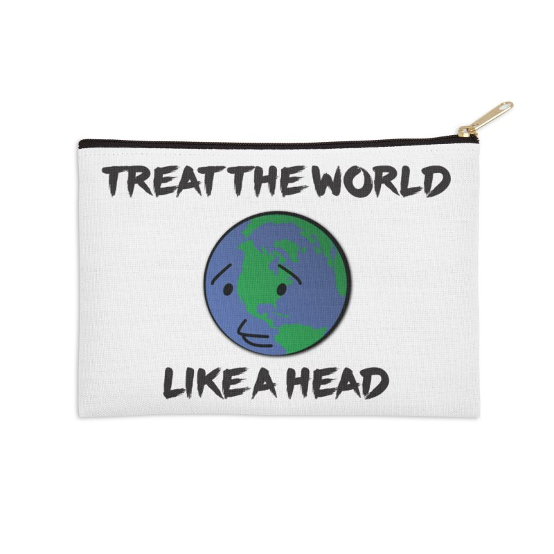 Treat The World Like A Head Accessories Zip Pouch by Fly Nebula Store