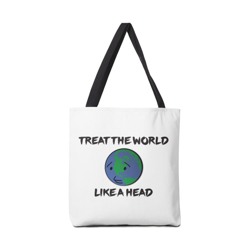 Treat The World Like A Head Accessories Bag by Fly Nebula Store