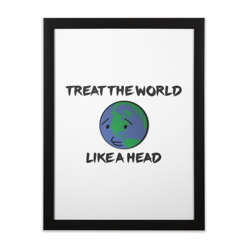 Treat The World Like A Head Home Framed Fine Art Print by Fly Nebula Store