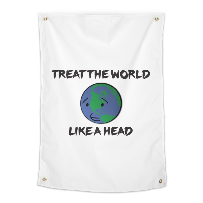 Treat The World Like A Head Home Tapestry by Fly Nebula Store