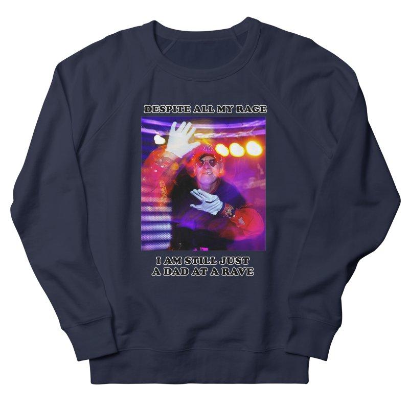 Despite All My Rage Women's French Terry Sweatshirt by foodstampdavis's Artist Shop