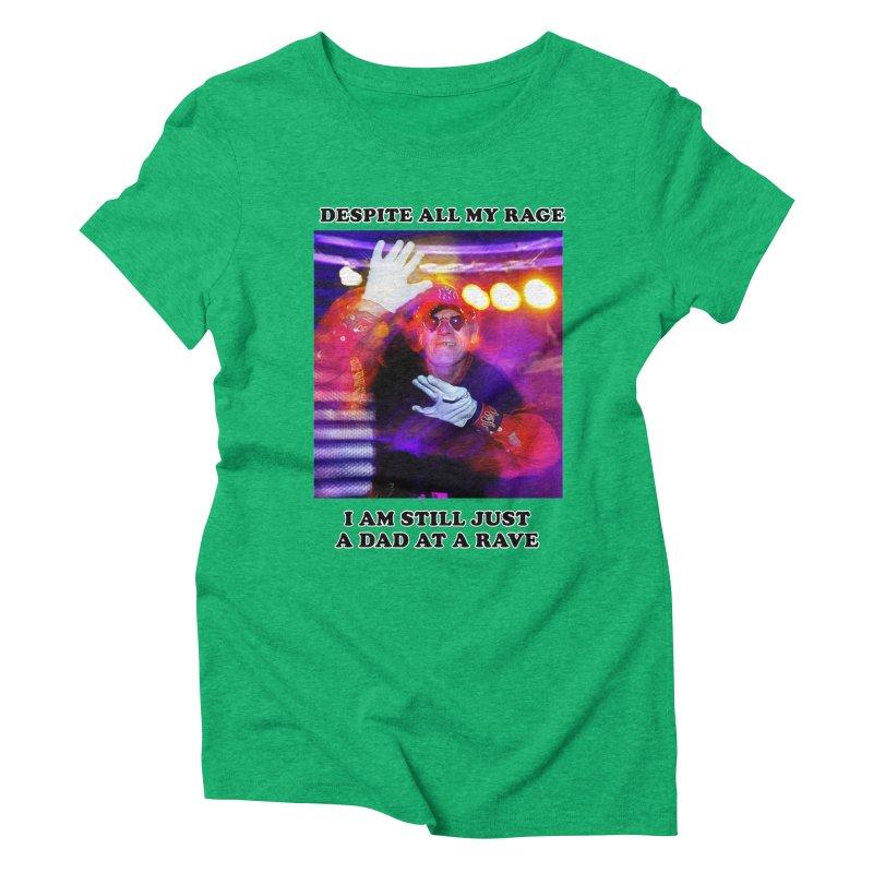 Despite All My Rage Women's Triblend T-Shirt by foodstampdavis's Artist Shop