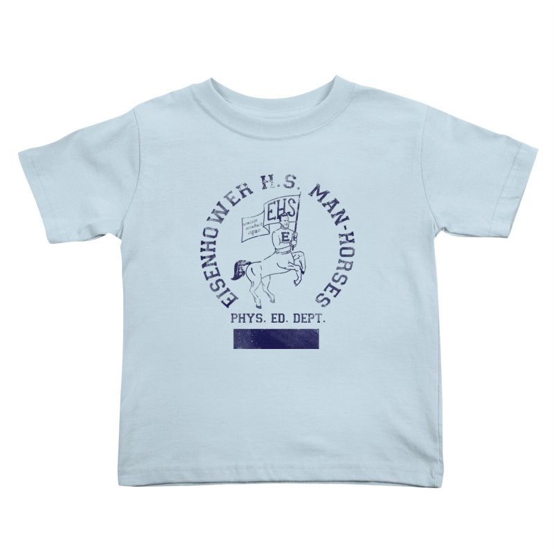 Eisenhower Manhorses Phys. Ed. Kids Toddler T-Shirt by foodstampdavis's Artist Shop