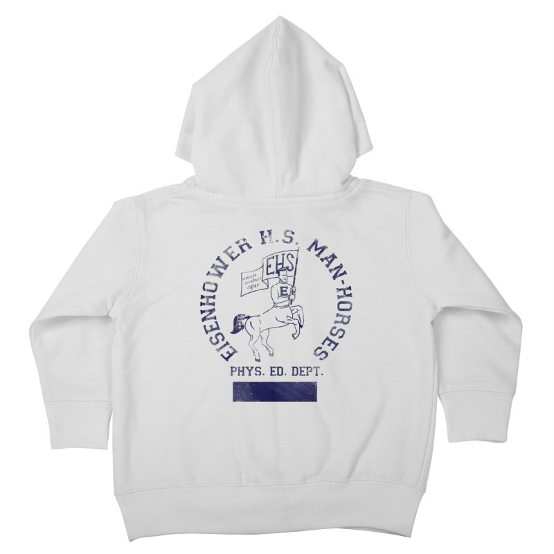 Eisenhower Manhorses Phys. Ed. Kids Toddler Zip-Up Hoody by foodstampdavis's Artist Shop