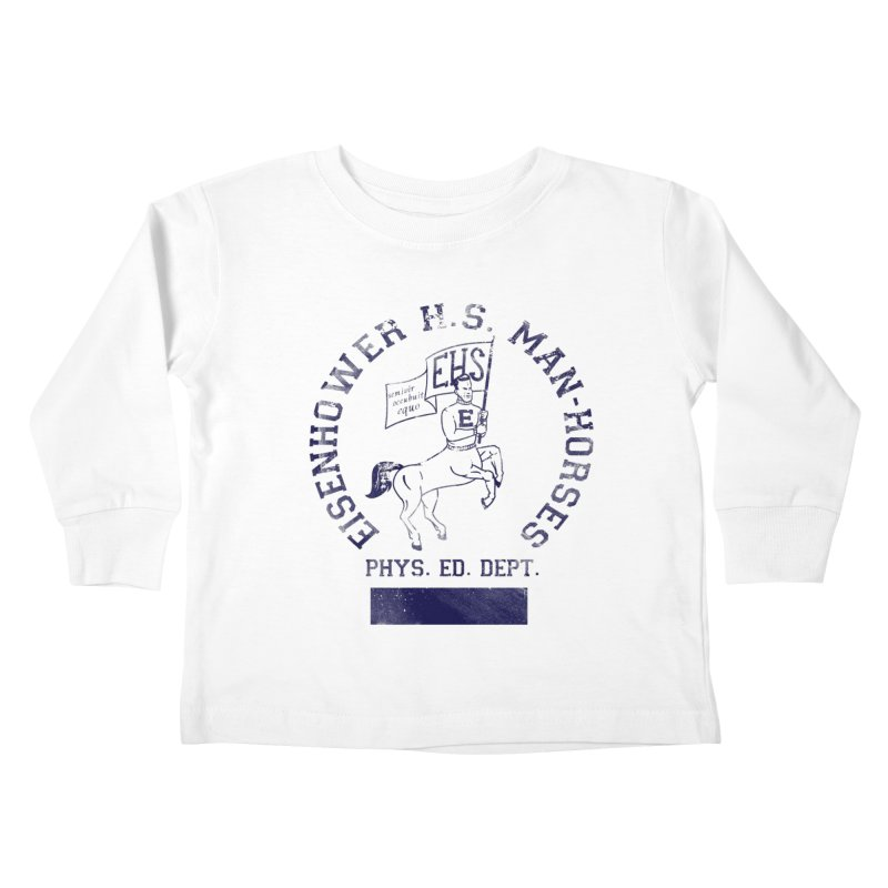 Eisenhower Manhorses Phys. Ed. Kids Toddler Longsleeve T-Shirt by foodstampdavis's Artist Shop
