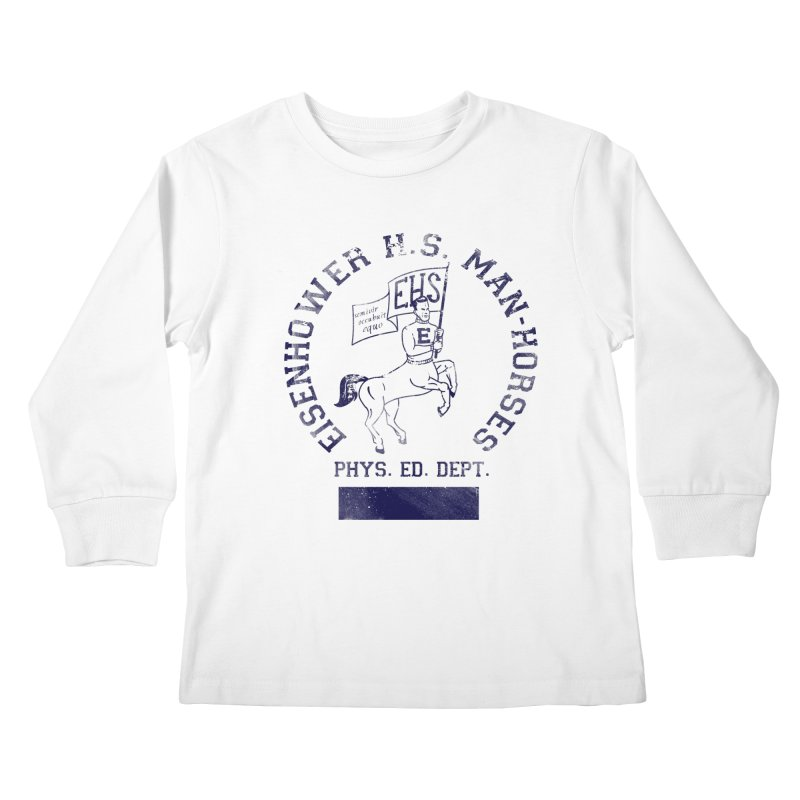 Eisenhower Manhorses Phys. Ed. Kids Longsleeve T-Shirt by foodstampdavis's Artist Shop