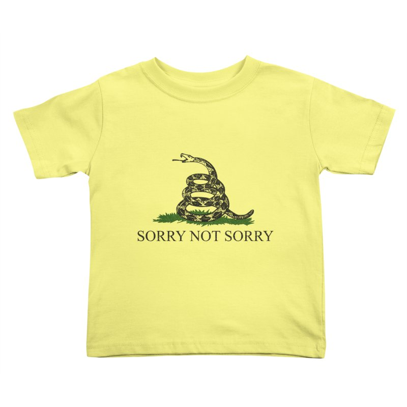 SORRY NOT SORRY Kids Toddler T-Shirt by foodstampdavis's Artist Shop