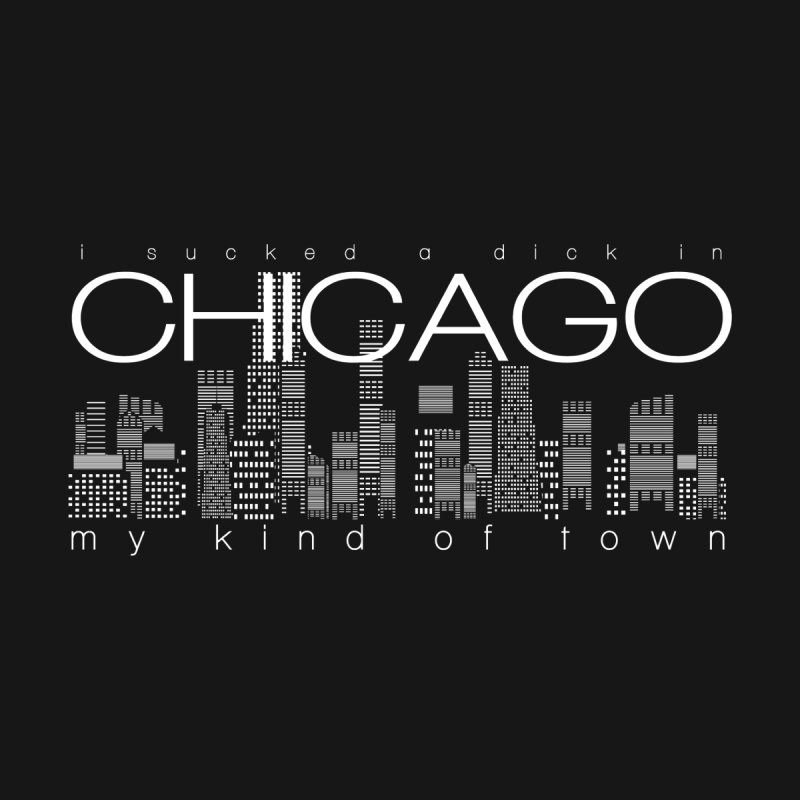 CHICAGO: My Kind of Town! Men's T-Shirt by foodstampdavis's Artist Shop
