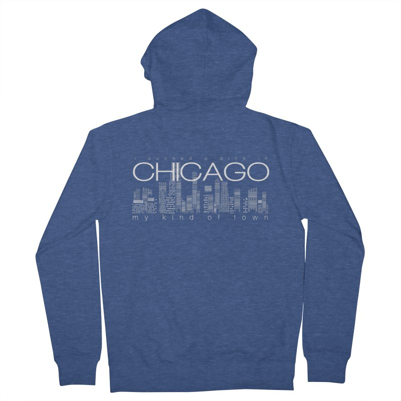 CHICAGO: My Kind of Town! Men's French Terry Zip-Up Hoody by foodstampdavis's Artist Shop