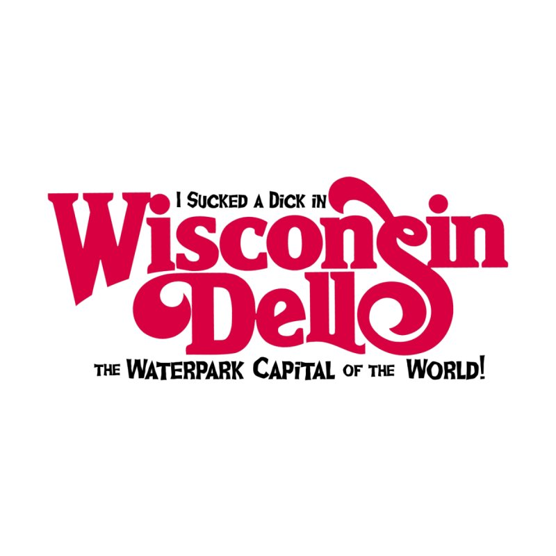 Wisconsin Dells: Water Park Capital of the World! Women's T-Shirt by foodstampdavis's Artist Shop