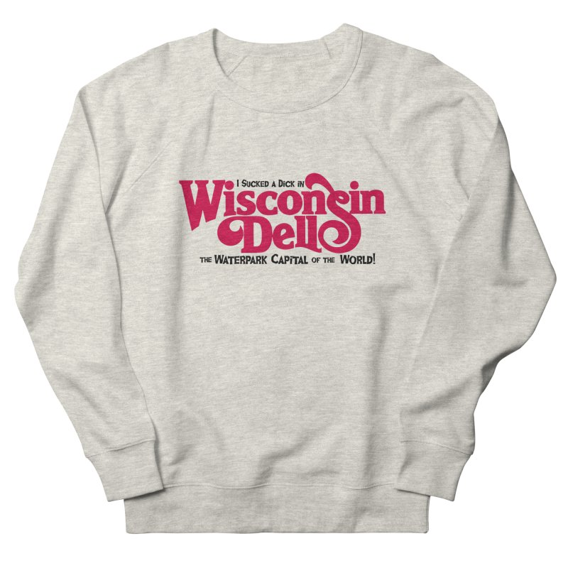 Wisconsin Dells: Water Park Capital of the World! Men's Sweatshirt by foodstampdavis's Artist Shop