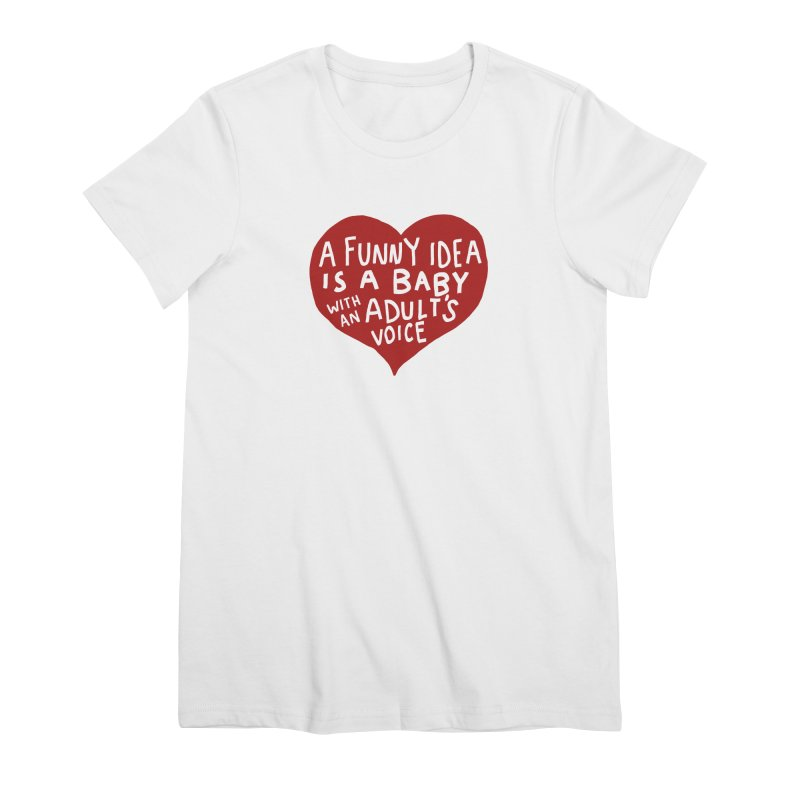 A Funny Idea Is A Baby With An Adult's Voice Women's Premium T-Shirt by foodstampdavis's Artist Shop