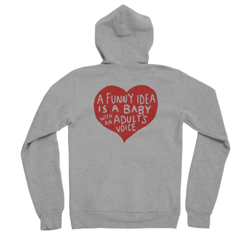 A Funny Idea Is A Baby With An Adult's Voice Women's Sponge Fleece Zip-Up Hoody by foodstampdavis's Artist Shop