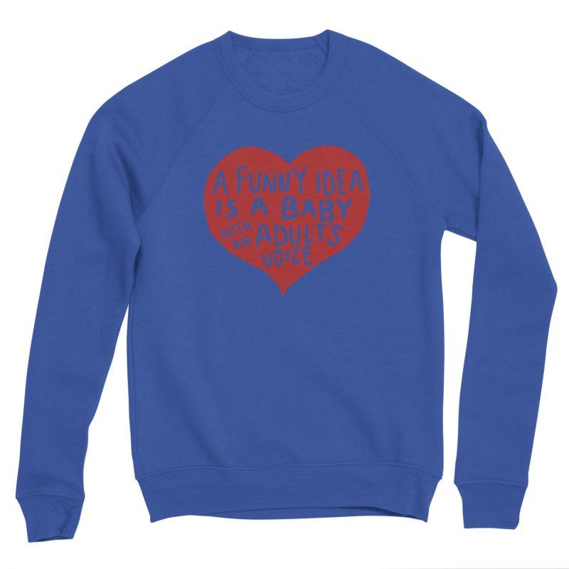 A Funny Idea Is A Baby With An Adult's Voice Women's Sponge Fleece Sweatshirt by foodstampdavis's Artist Shop