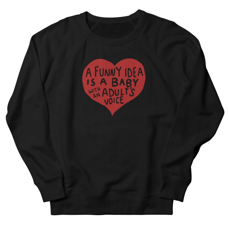 A Funny Idea Is A Baby With An Adult's Voice Women's French Terry Sweatshirt by foodstampdavis's Artist Shop