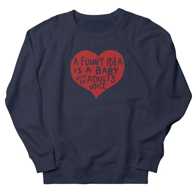 A Funny Idea Is A Baby With An Adult's Voice Men's French Terry Sweatshirt by foodstampdavis's Artist Shop