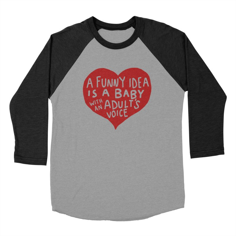 A Funny Idea Is A Baby With An Adult's Voice Women's Baseball Triblend Longsleeve T-Shirt by foodstampdavis's Artist Shop