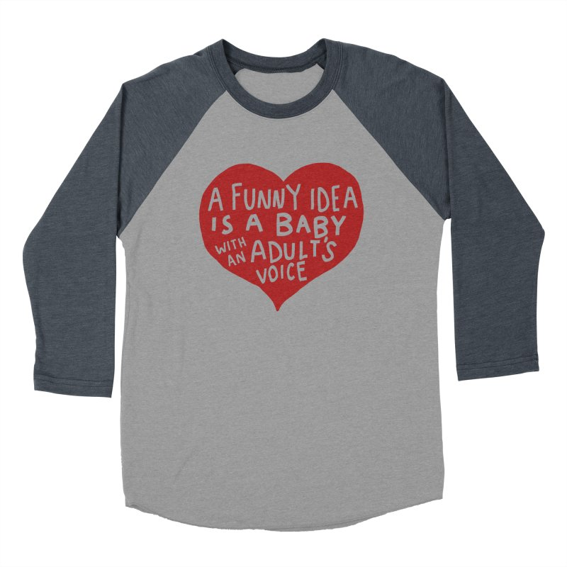 A Funny Idea Is A Baby With An Adult's Voice Men's Baseball Triblend Longsleeve T-Shirt by foodstampdavis's Artist Shop