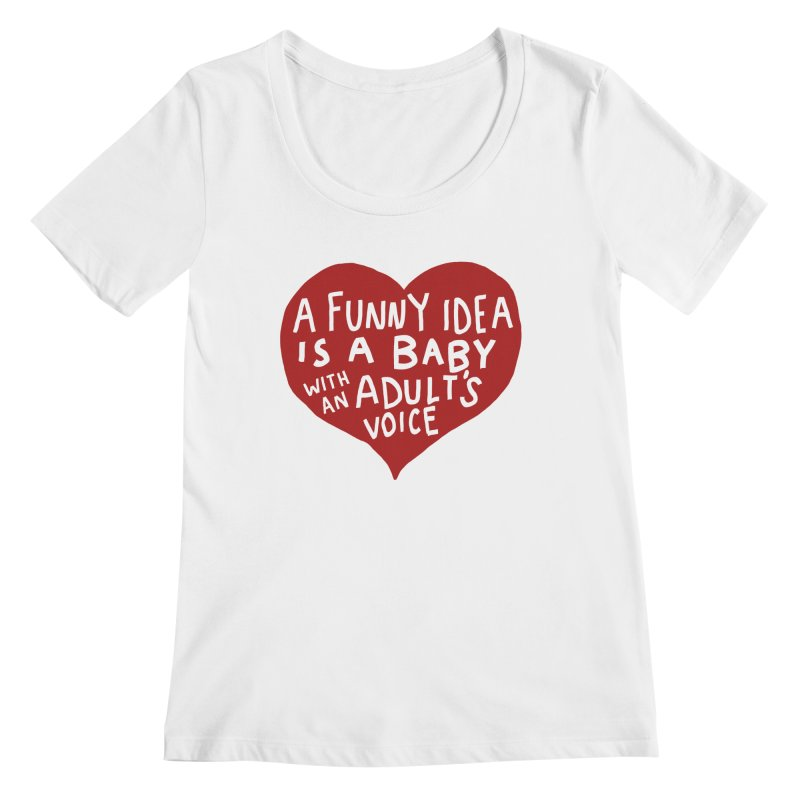 A Funny Idea Is A Baby With An Adult's Voice Women's Regular Scoop Neck by foodstampdavis's Artist Shop