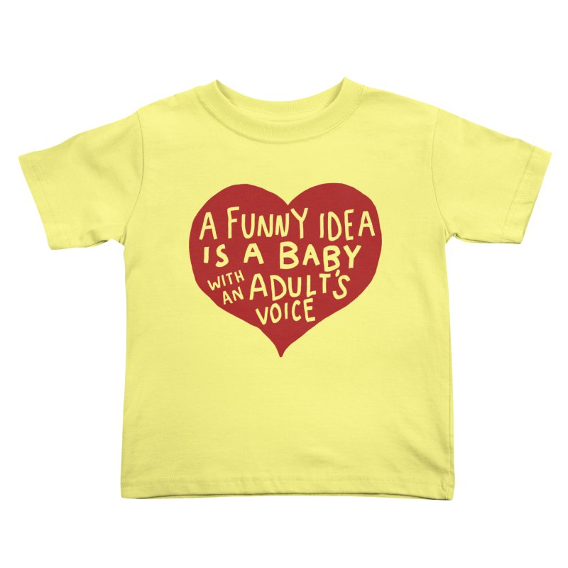 A Funny Idea Is A Baby With An Adult's Voice Kids Toddler T-Shirt by foodstampdavis's Artist Shop