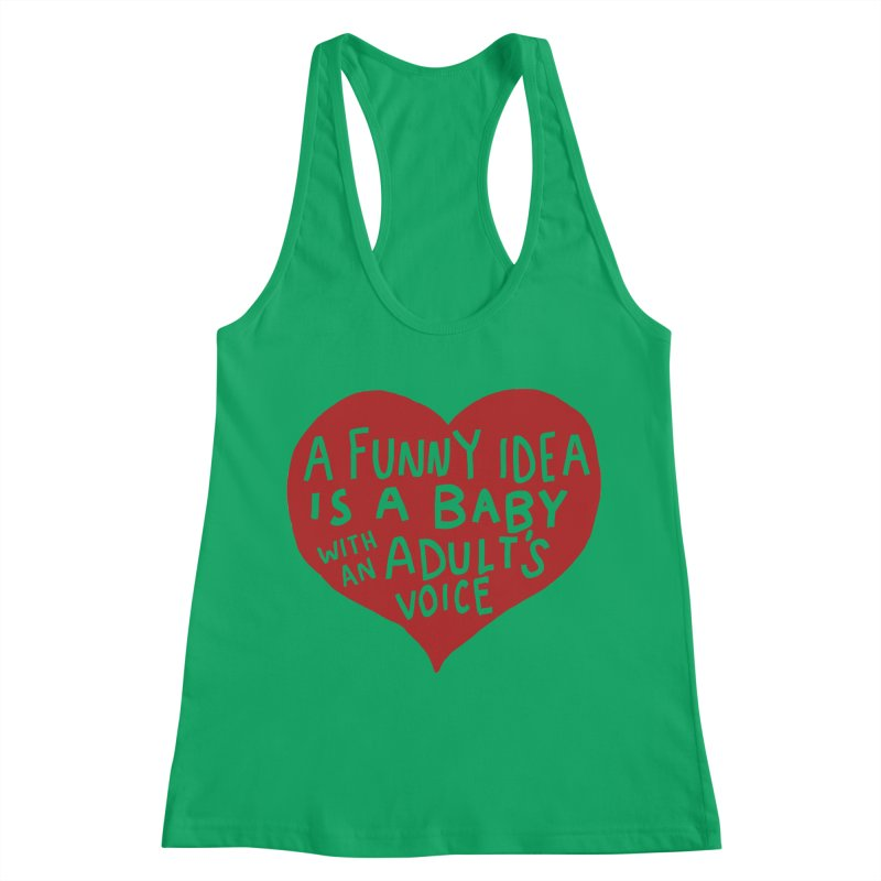 A Funny Idea Is A Baby With An Adult's Voice Women's Racerback Tank by foodstampdavis's Artist Shop