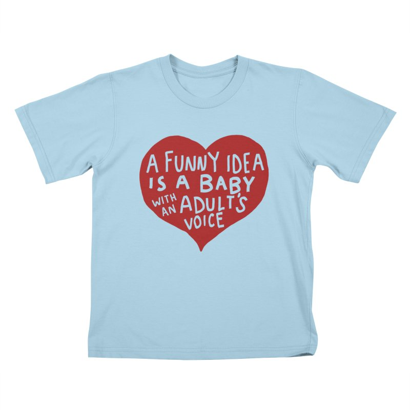 A Funny Idea Is A Baby With An Adult's Voice Kids T-Shirt by foodstampdavis's Artist Shop