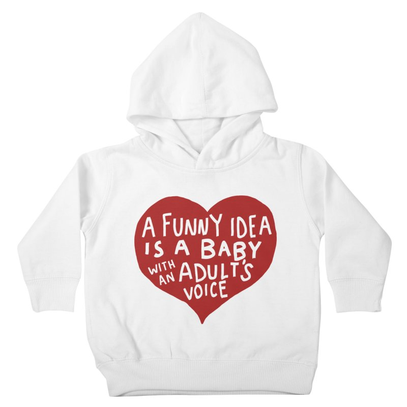 A Funny Idea Is A Baby With An Adult's Voice Kids Toddler Pullover Hoody by foodstampdavis's Artist Shop