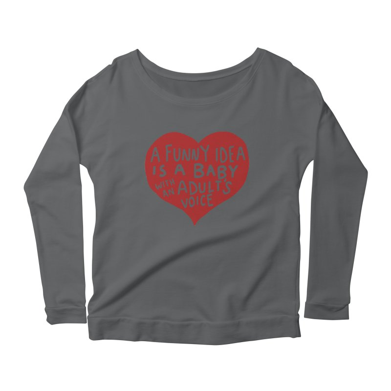 A Funny Idea Is A Baby With An Adult's Voice Women's Longsleeve T-Shirt by foodstampdavis's Artist Shop