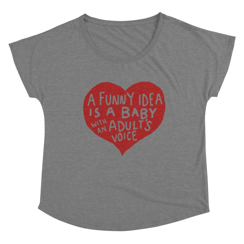 A Funny Idea Is A Baby With An Adult's Voice Women's Scoop Neck by foodstampdavis's Artist Shop