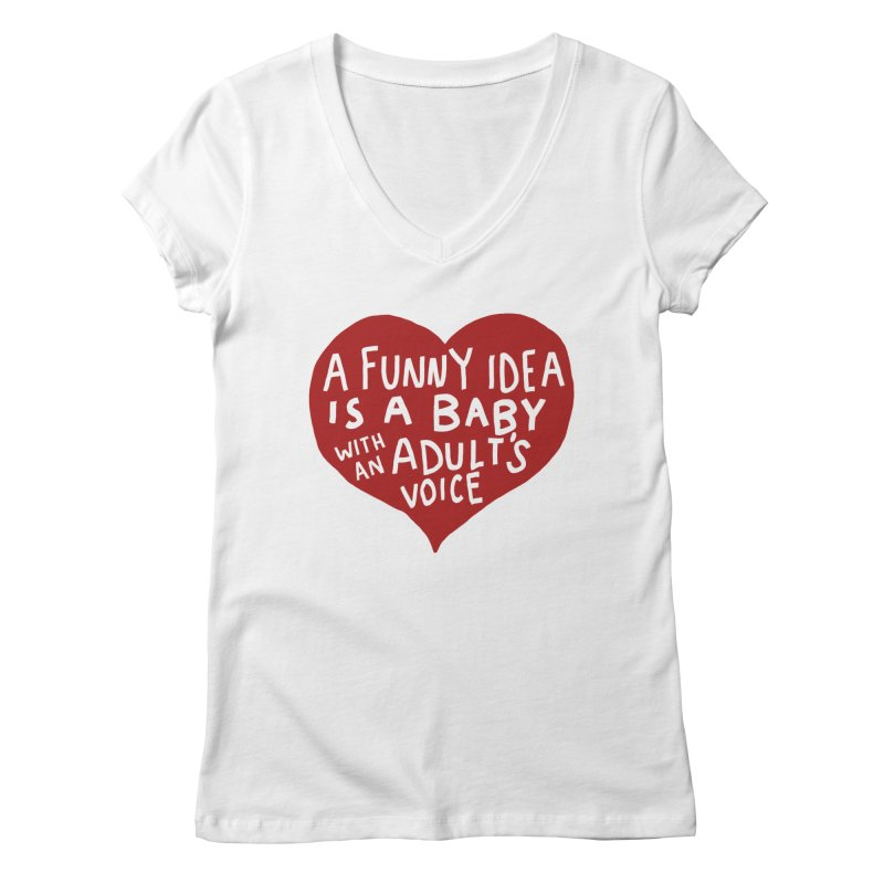 A Funny Idea Is A Baby With An Adult's Voice Women's Regular V-Neck by foodstampdavis's Artist Shop