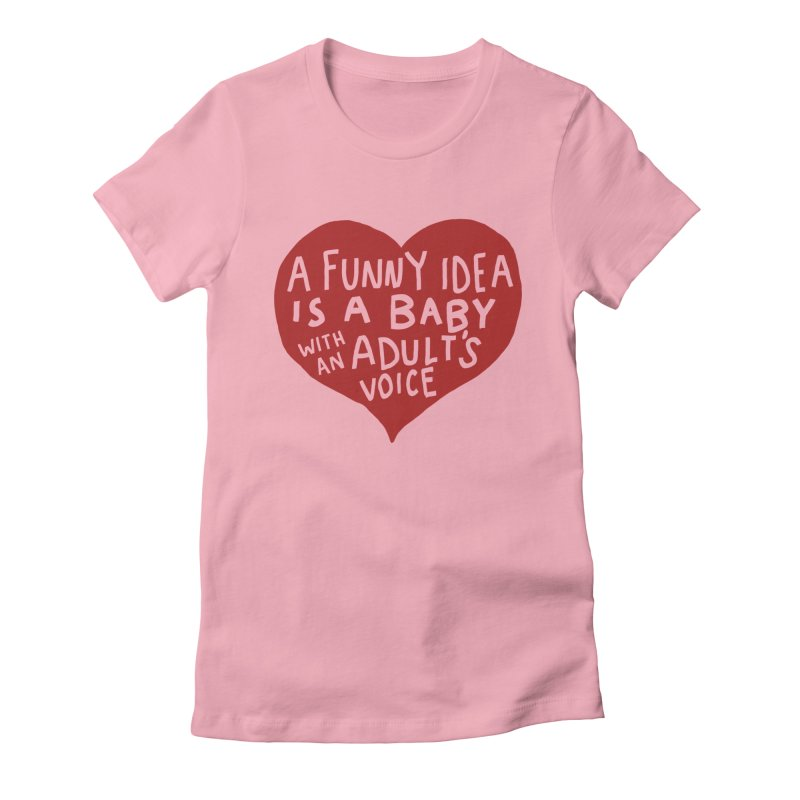 A Funny Idea Is A Baby With An Adult's Voice Women's Fitted T-Shirt by foodstampdavis's Artist Shop