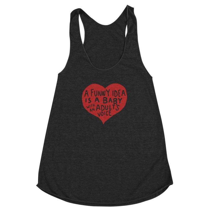 A Funny Idea Is A Baby With An Adult's Voice Women's Racerback Triblend Tank by foodstampdavis's Artist Shop