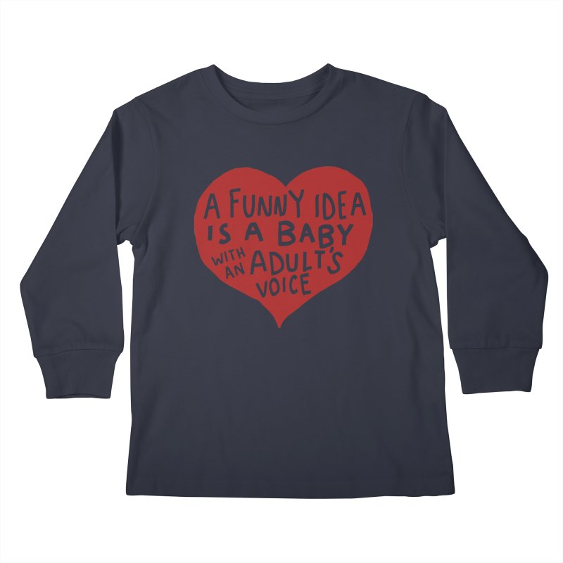 A Funny Idea Is A Baby With An Adult's Voice Kids Longsleeve T-Shirt by foodstampdavis's Artist Shop