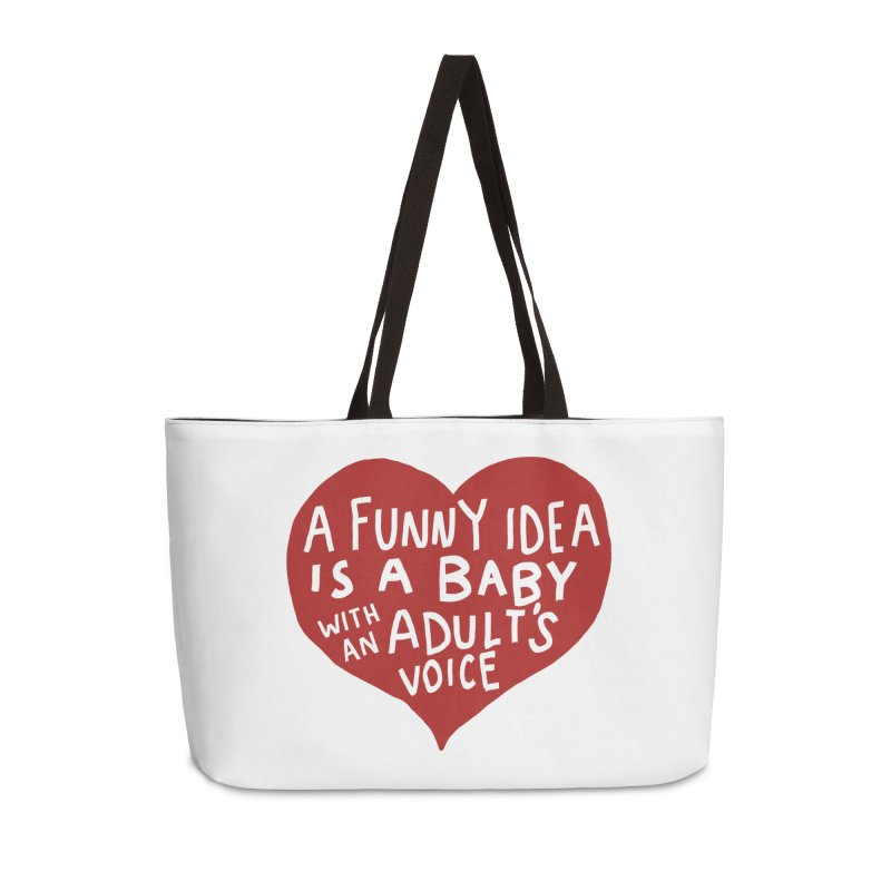 A Funny Idea Is A Baby With An Adult's Voice Accessories Weekender Bag Bag by foodstampdavis's Artist Shop