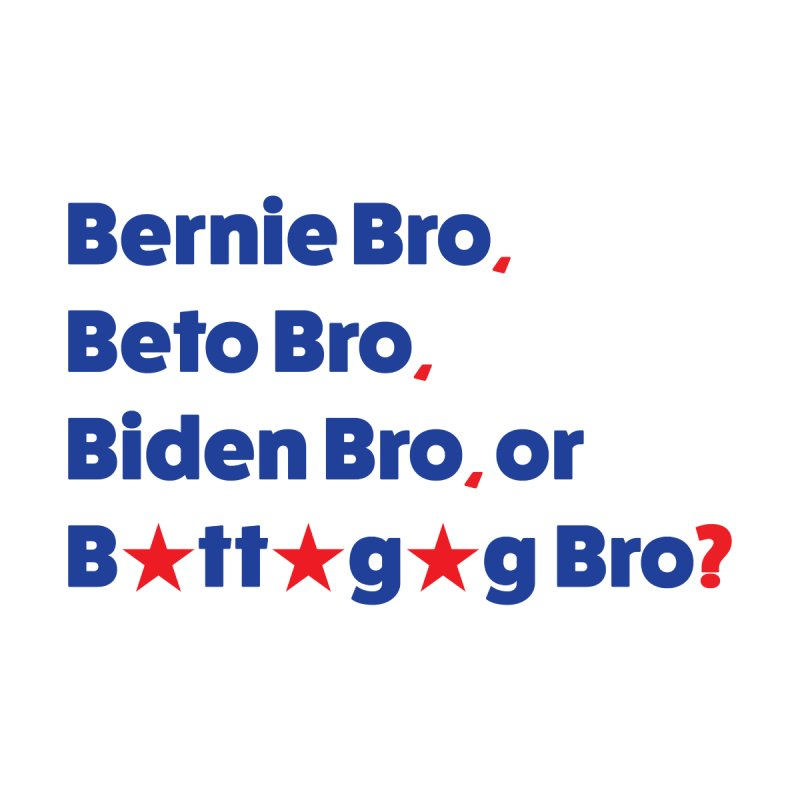 What Kind of B-Bro Are You? by foossa's Artist Shop