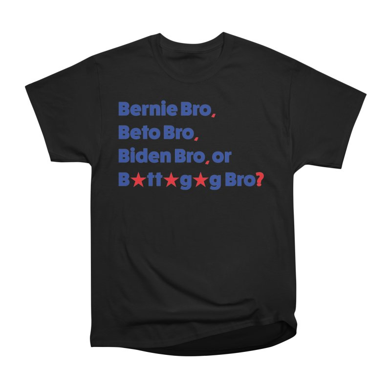 What Kind of B-Bro Are You? Women's Heavyweight Unisex T-Shirt by foossa's Artist Shop
