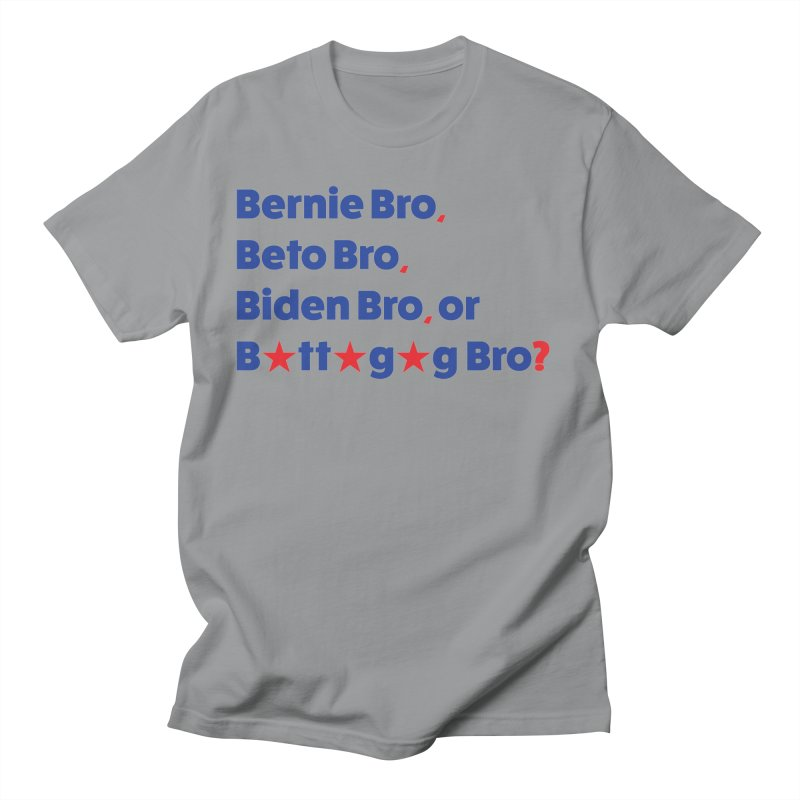 What Kind of B-Bro Are You? Women's Regular Unisex T-Shirt by foossa's Artist Shop