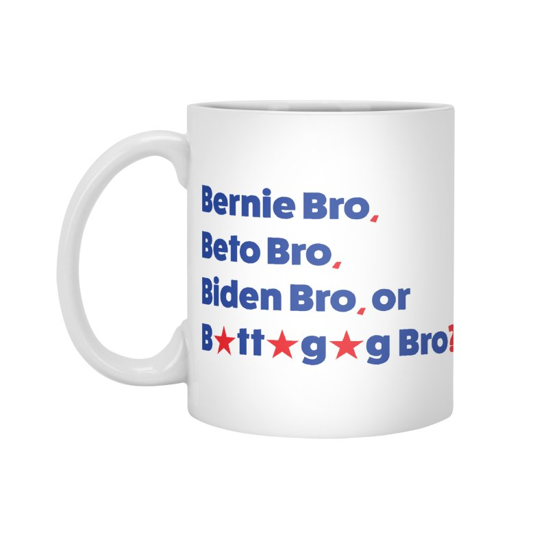 What Kind of B-Bro Are You? Accessories Mug by foossa's Artist Shop