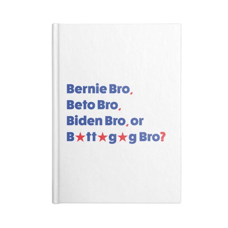 What Kind of B-Bro Are You? Accessories Blank Journal Notebook by foossa's Artist Shop