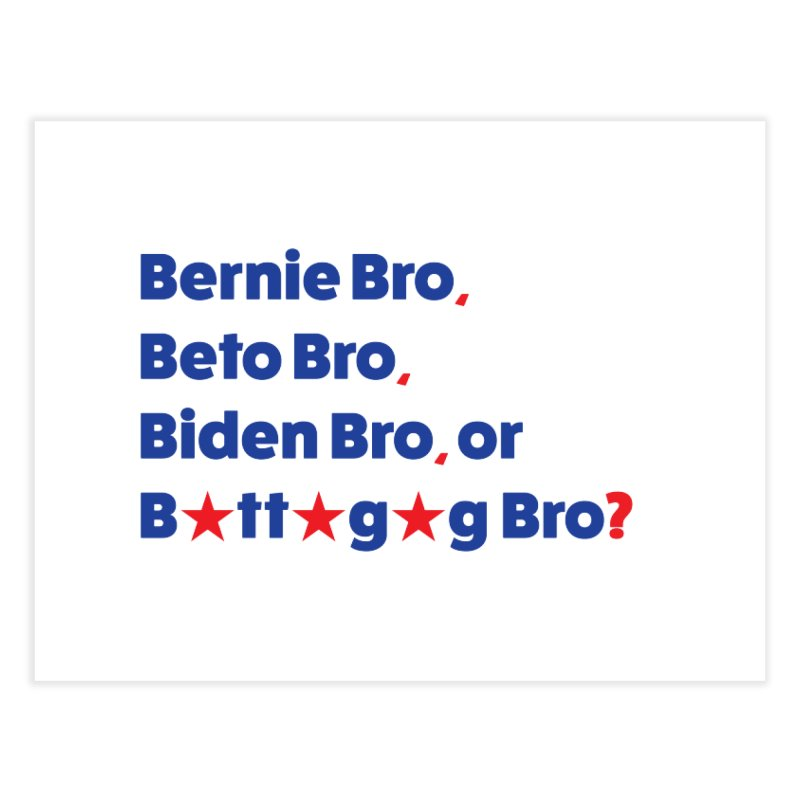 What Kind of B-Bro Are You? Home Fine Art Print by foossa's Artist Shop